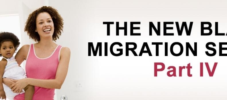 The New Black Migration: Part IV
