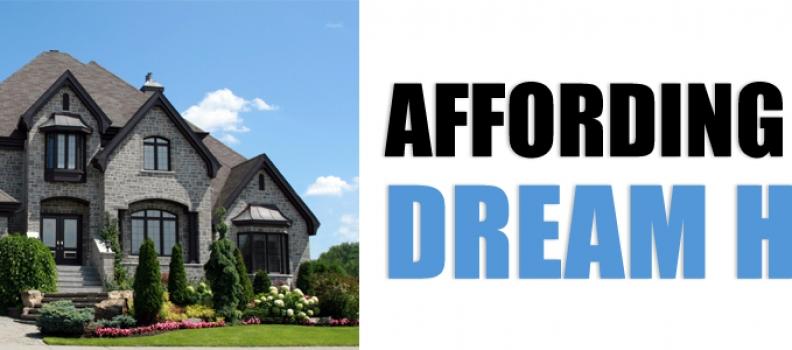 Affording Your Dream Home