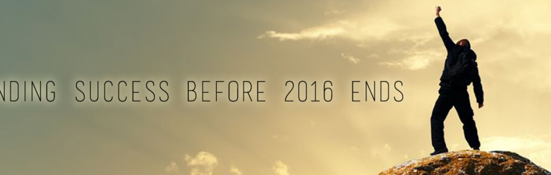 Finding Success Before 2016 Ends