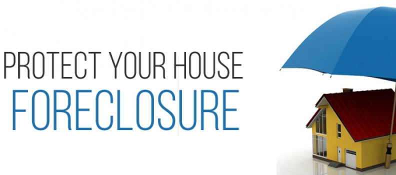 How to Protect Your House from Foreclosure
