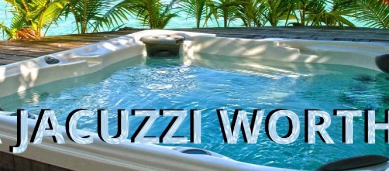 Is a Jacuzzi Worth It?