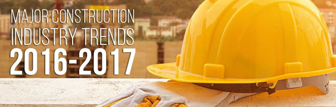 Major construction industry trends 2016-2017