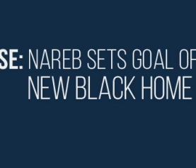 NAREB Sets goal of 2 million new black home owners