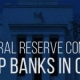 The Federal Reserve continues to keep banks in check