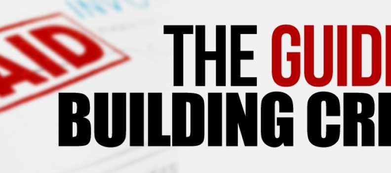 The Guide to Building Credit