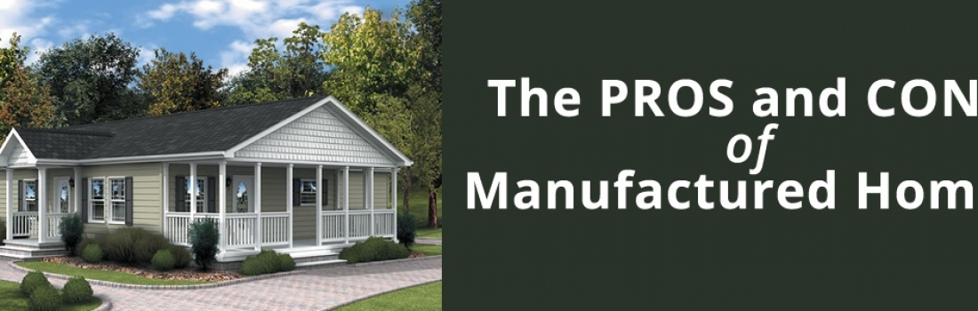 The Pros and Cons of Manufactured Homes