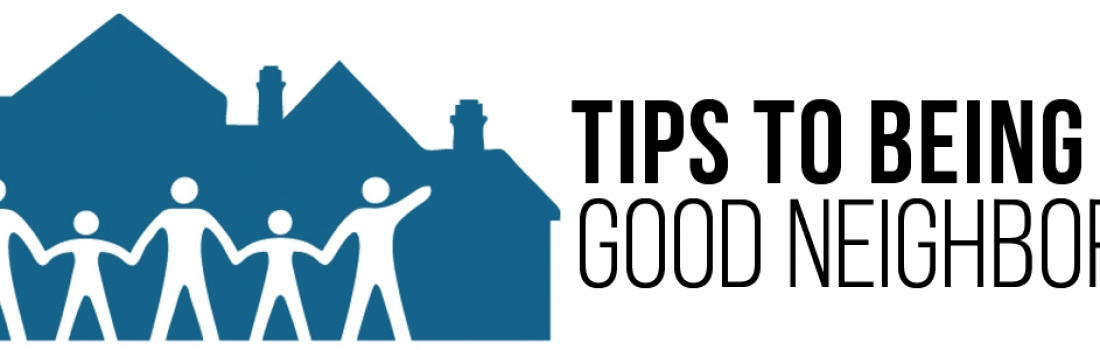 Tips To Being A Good Neighbor