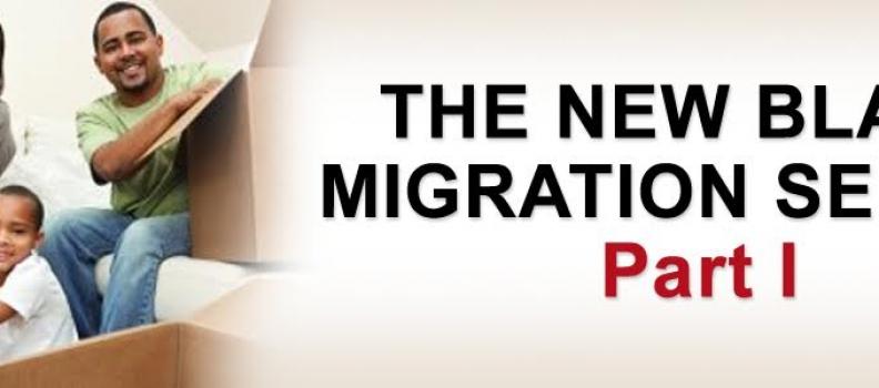 The New Black Migration: Part I
