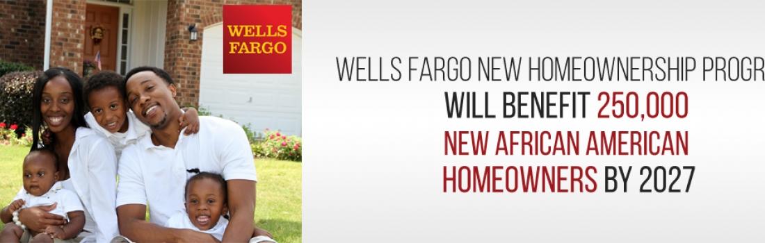 Wells Fargo's $60 Billion Homeownership Program for Minorities